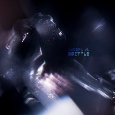 Model M - Brittle EP